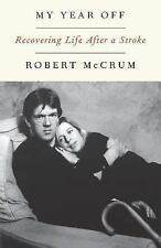 My Year Off : Recovering Life after a Stroke by Robert McCrum (1998, Paperback)