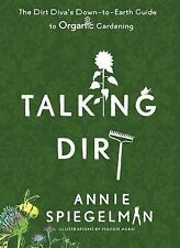 Talking Dirt: The Dirt Diva's Down-to-Earth Guide to Organic Gardening Spiegelm