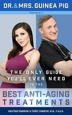 Dr. and Mrs. Guinea Pig Present: : The Only Guide You'll Ever Need to the...