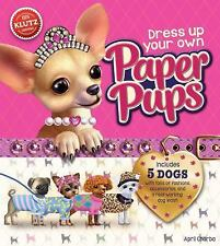 Dress up Your Own Paper Pups by Klutz Editors, April Chorba and Inc. Staff...