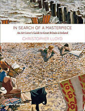 In Search of a Masterpiece: An Art Lover's Guide to Great Britain and Ireland b