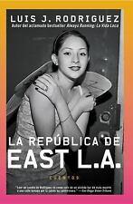 La Republica de East L. A. : Cuentos by Luis J. Rodríguez (2003, Paperback)