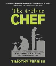 The 4-Hour Chef : The Simple Path to Cooking Like a Pro, Learning Anything,...