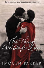 The Things We Do For Love, By Parker, Imogen,in Used but Acceptable condition