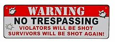 "10.5"" x 3.5"" Tin Metal Sign Wall No Trespassing Violators Will Be Shot Survivors"