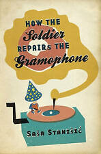 How the Soldier Repairs the Gramophone by Sasa Stanisic (Paperback, 2015)