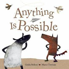 Anything Is Possible by Giulia Belloni (2013, Picture Book)
