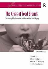 The Crisis of Food Brands: Sustaining Safe, Innovative and Competitive Food Supp