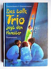 Das tolle Trio jagt den Hamster von Irene Zimmermann