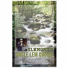 Elkmont's Uncle Lem Ownby:: Sage of the Smokies