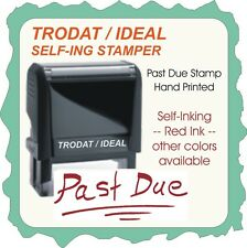 Past Due, Hand Printed, or similar text, Trodat/Ideal-Self Ink Stamp-Red Ink