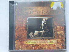 "CD TOM COCHRANE ""SONGS OF A CIRCLING SPIRIT"" 12 TITRES NEUF, SOUS BLISTER SCELLE"