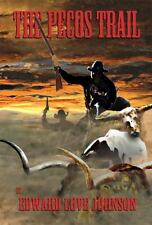 The Pecos Trail by Edward Love Johnson (2013, Paperback)