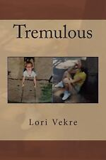 The Muse Is Musing: Tremulous by Lori Vekre (2014, Paperback)