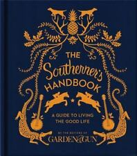 The Southerner's Handbook: A Guide to Living the Good Life, Editors of Garden an
