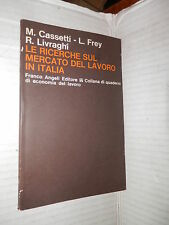LE RICERCHE SUL MERCATO DEL LAVORO IN ITALIA Cassetti Frey Livraghi Angeli 1975