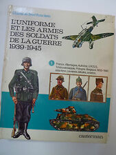 L'uniforme et les armes des soldats guerre 1939 1945  Funcken Casterman