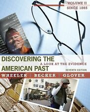 Discovering the American Past Vol. II : A Look at the Evidence - Since 1865...