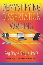 Demystifying Dissertation Writing : A Streamlined Process from Choice of...