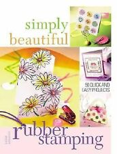 Simply Beautiful Rubber Stamping Simply Beautiful Series