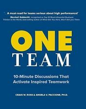 One Team: 10-minute Discussions That Activate Inspired Teamwork, Ph.D., Angela V