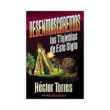 Desenmascaremos las Tinieblas de Este Siglo by Héctor Torres (1996, Paperback)