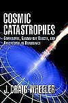 Cosmic Catastrophes: Supernovae, Gamma-Ray Bursts, and Adventures in H-ExLibrary