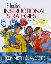 Effective Instructional Strategies: From Theory to Practice by Kenneth D. Moore
