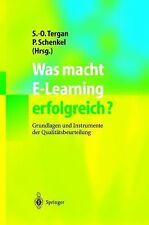 Was Macht E-Learning Erfolgreich? : Grundlagen und Instrumente der...