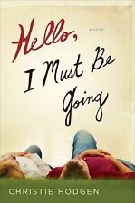 Hello, I Must Be Going: A Novel
