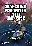 Searching for Water in the Universe (Springer Praxis Books / Popular A-ExLibrary