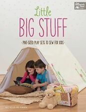 Little Big Stuff: Pint-Sized Play Sets to Sew for Kids by Michelle Jensen (2015)