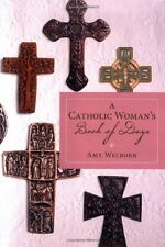 A Catholic Woman`s Book of Days by Amy Welborn, (Paperback), Loyola Press , New,