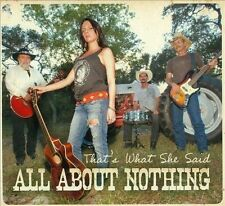 All About Nothing-That`s What She Said CD NEW