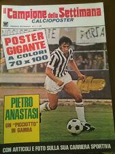Il campione della settimana Calcioposter Anastasi Juventus    23/6