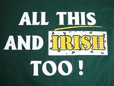 Vintage I'm All that and Irish! Kiss Me St. Patrick' Day Pick Up Line T Shirt XL