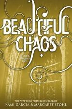 Beautiful Creatures 3: Beautiful Chaos by Kami Garcia and Margaret Stohl 2012