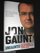 SIGNED; JON GAUNT - Undaunted: The True Story Behind the Popular Shock-Jock, 1st