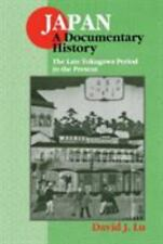 Japan: A Documentary History : The Late Tokugawa Period to the Present (Japan -