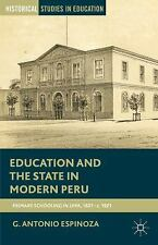 Historical Studies in Education Ser.: Education and the State in Modern Peru...