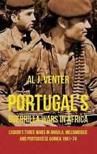 Portugal's Guerrilla Wars in Africa : Lisbon's Three Wars in Angola,...