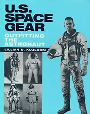 U. S. Space Gear : Outfitting the Astronaut by Lillian D. Kozloski (2000,...