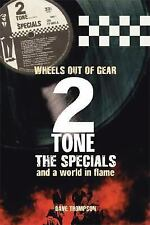 2Tone, The Specials and a World in Flame: Wheels out of Gear, Thompson, Dave, Go