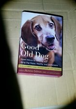 Good Old Dog : Expert Advice for Keeping Your Aging Dog Happy, Healthy, and...