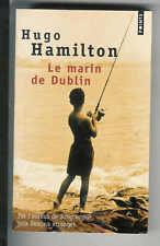 """Hugo Hamilton : Le marin de Dublin """" Editions Points """""""