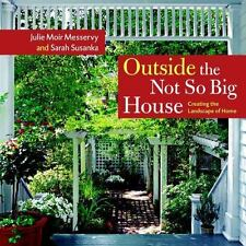Outside the Not So Big House: Creating the Landscape of Home-ExLibrary