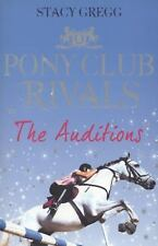 Pony Club Rivals: The Auditions 1 by Stacy Gregg (2010, Paperback)
