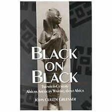Black on Black: Twentieth-Century African American Writing about Afric-ExLibrary