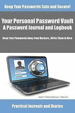 Your Personal Password Vault : A Password Journal and Logbook by Joan Marie...