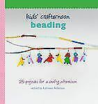 Beading : 25 Projects for a Crafty Afternoon (2012, Hardcover) NEW